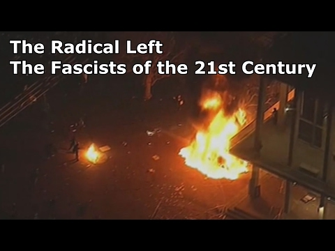 The Radical Left : The Fascists Of The 21st Century
