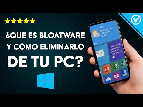 ¿Qué es Bloatware y Cómo Eliminarlo del Móvil Android o PC Windows 10?