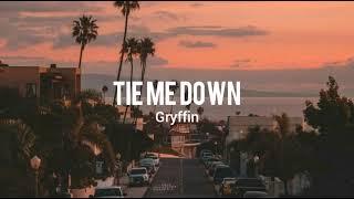 Gryffin - Tie Me Down (slowed) ft. Elley Duhé