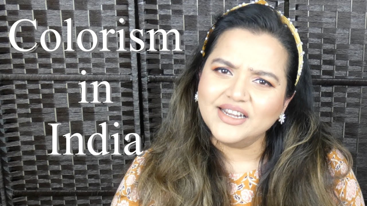 COLORISM IN INDIA (a rant) - YouTube