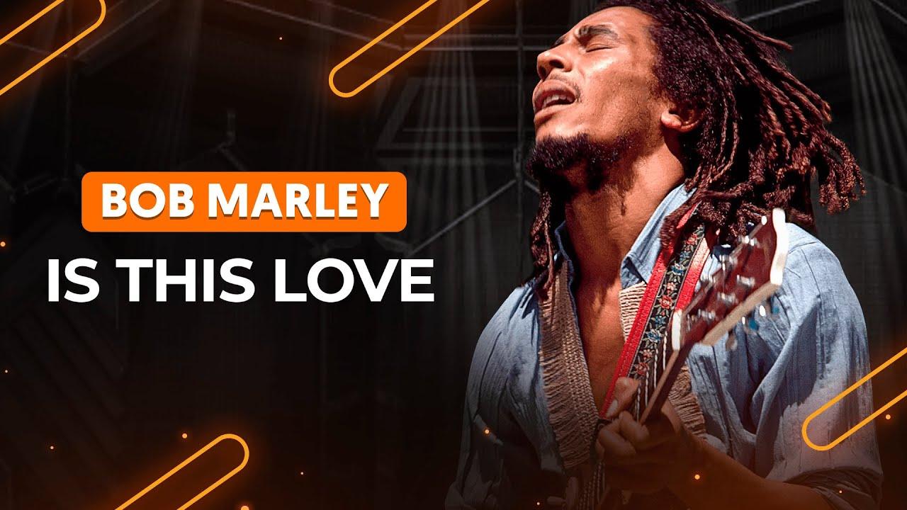 Download IS THIS LOVE - Bob Marley (aula completa) | Como tocar no violão