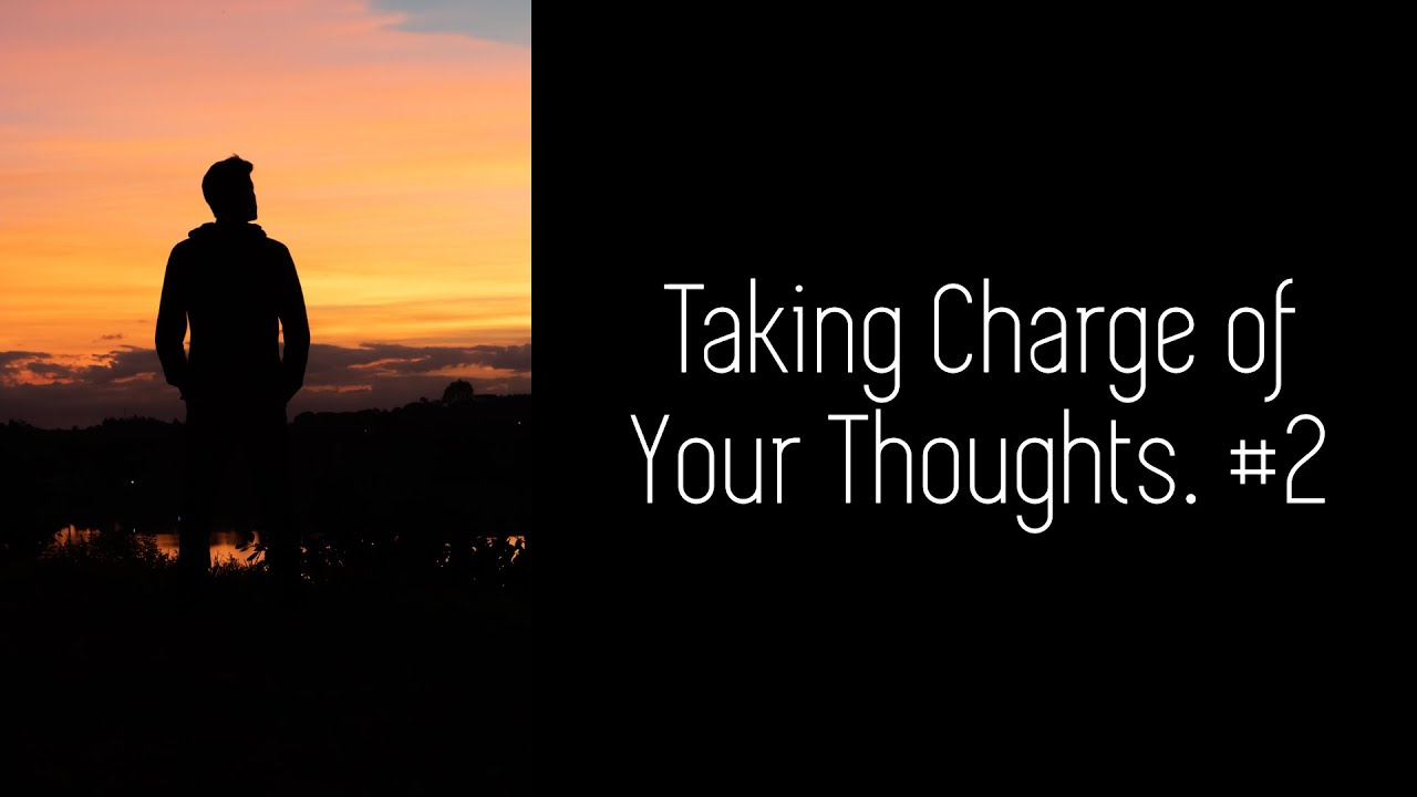 Take Charge of Thoughts #2
