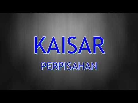 KAISAR - PERPISAHAN