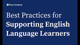 Khan Academy Best Practices for Supporting English Language Learners