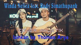Download Lagu IZINKAN Thomas Arya   Cover AKustik By Winda Nefira ft Rudy Simathupank mp3
