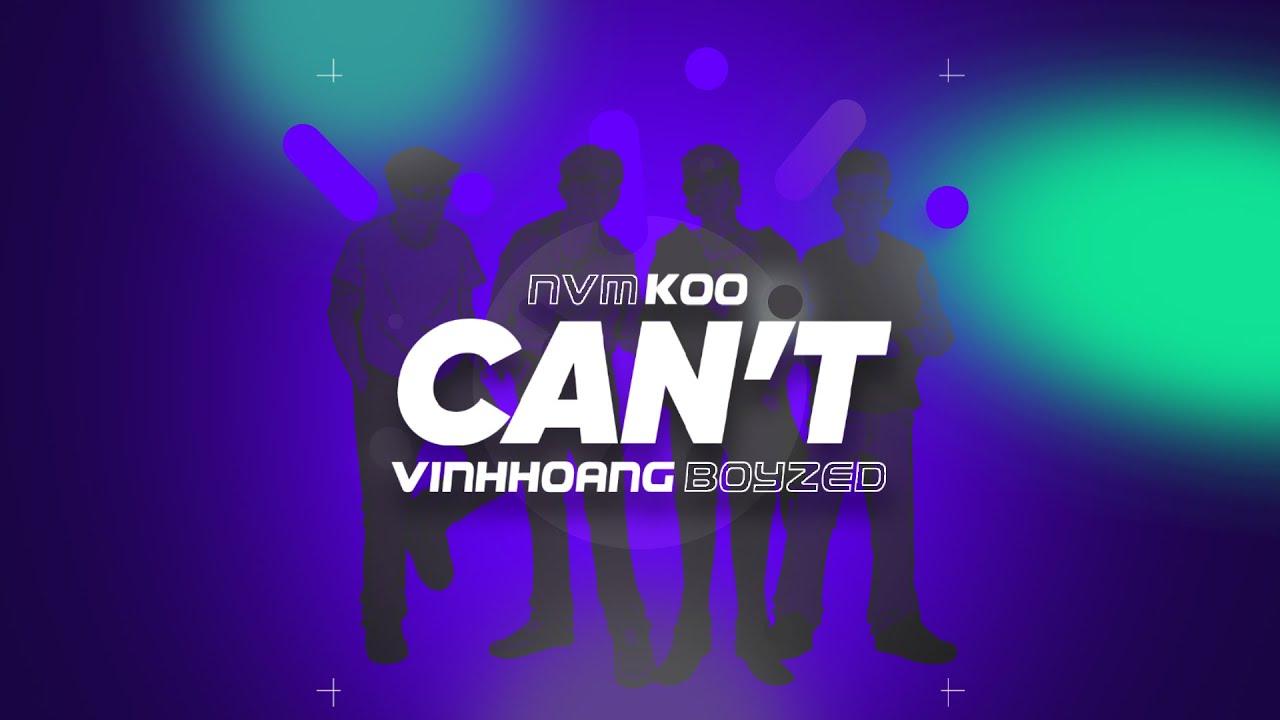 Download CAN'T - KOO ft NVM, Vĩnh Hoàng (Prod by Boyzed)