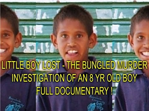 LITTLE BOY LOST - THE BUNGLED MURDER INVESTIGATION OF AN 8 YR OLD BOY - FULL DOCUMENTARY !