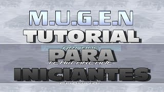 M.U.G.E.N. Tutorial para iniciantes: C๐mo adicionar chars, como adicionar stages, comandos iniciais.