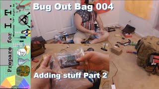 Bug Out Bag 004   Adding stuff PT 2