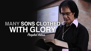 Many Sons Clothed With Glory - Prophet Kobus