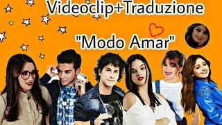 Traduzione + videoclip Modo Amar ❤ (Soy luna 🌙 )