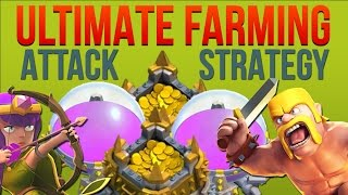 Clash of Clans - ULTIMATE FARMING ATTACK STRATEGY | Farm Millions of Loot!