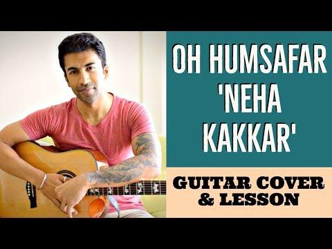 Oh Humsafar | Neha Kakkar Himansh Kohli | Guitar Cover + Lesson