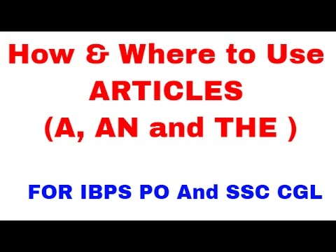 Use of Articles[ A/AN/ THE] For IBPS PO and SSC CGL