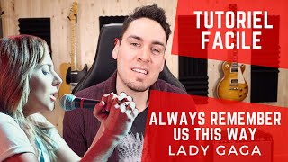 Baixar Cours de Guitare - Lady Gaga - Always Remember Us This Way (A Star Is Born)