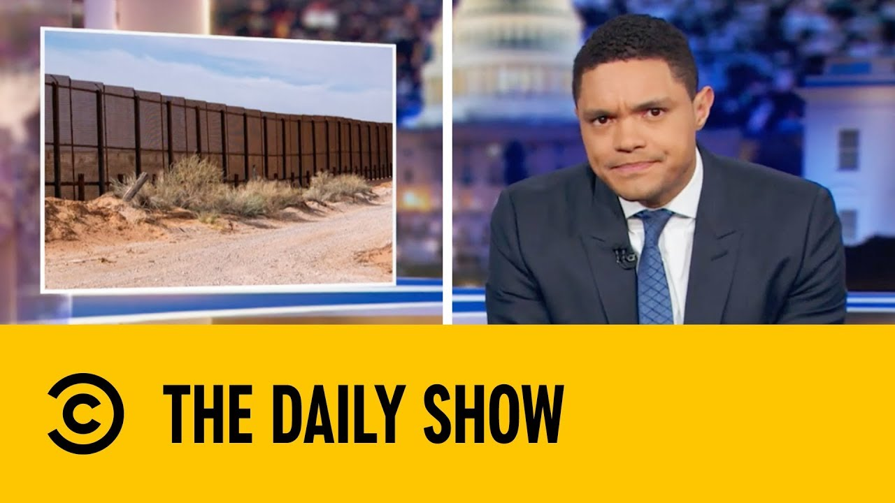 Download Donald Trump's Border Wall Fantasy | The Daily Show with Trevor Noah