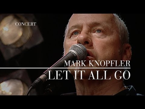 Mark Knopfler - Let It All Go (Live In Berlin 2007) OFFICIAL