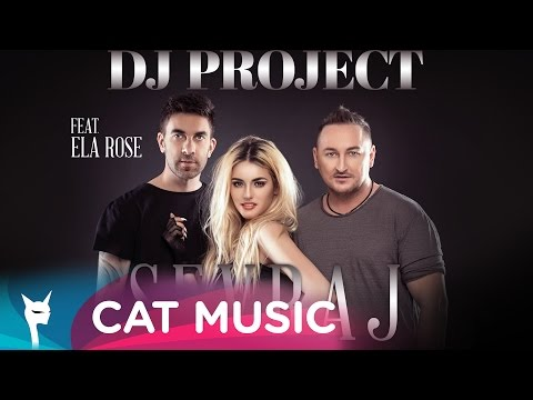 Песня Sevraj (feat. Ela Rose) Official Single - DJ Project скачать mp3 и слушать онлайн
