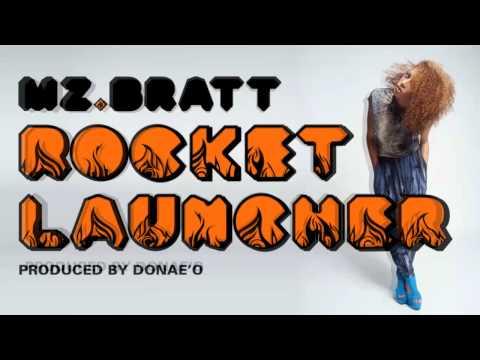 Mz Bratt - Rocket Launcher