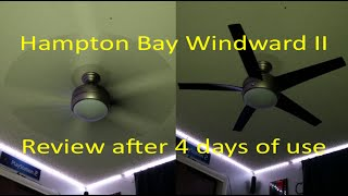 (4K) Hampton Bay Windward II | Review after 4 days of owning the fan
