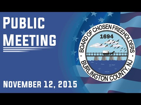 Burlington County Board of Chosen Freeholders Public Meeting November 12, 2015