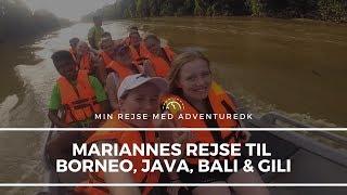 Marianne på Borneo, Java, Bali & Gili - Min rejse med ADVENTUREDK