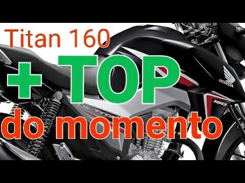 Titan 160 mais TOP do momento!! #1 - YouTube
