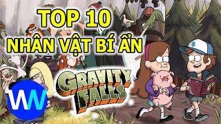 Top 10 Nhân Vật Bí Ẩn Gravity Falls