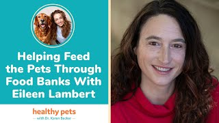 Helping Feed the Pets Through Food Banks With Eileen Lambert