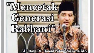 Video Mencetak Generasi rabbani - Al-Ustadz Dr. Hamid Fahmi Zarkasyi, MA download MP3, 3GP, MP4, WEBM, AVI, FLV April 2018