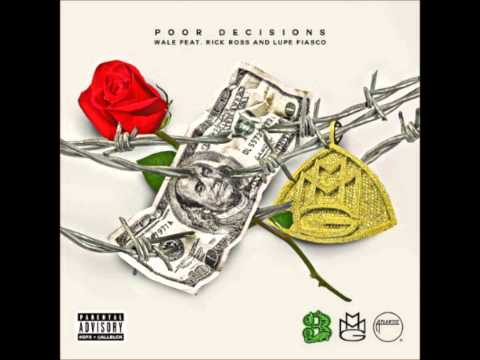 wale-ft.-rick-ross-&-lupe-fiasco---poor-decisions
