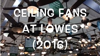 Ceiling Fans at Lowes - 2016 Updated Video Tour
