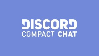 Discord - Compact Mode Announcement