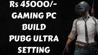 Rs 45000/- Pc Build  Runs Pubg at Ultra Settings  Hindi
