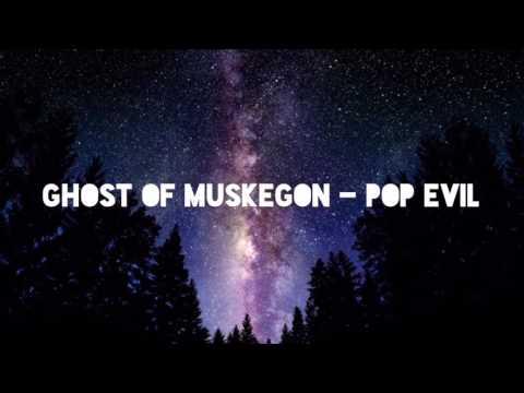 Ghost Of Muskegon - Pop Evil Lyrics