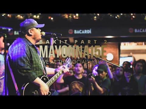 Bakit, Pt. 2 by Mayonnaise (Live at The Social House)