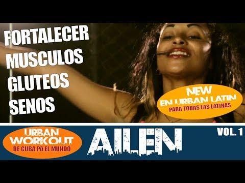 AILEN - EJERCICIOS PARA FORTALECER MUSCULOS, GLUTEOS Y SENOS - (URBAN WORKOUT VOL. 1)