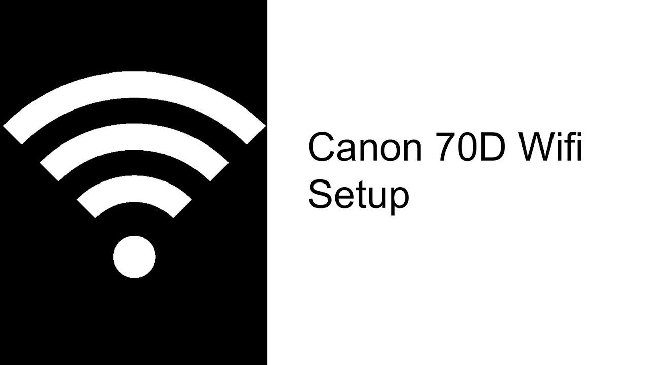 Canon 70D Wifi Setup