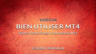 VIDÉO 04 - PLACER UN ORDRE D'ACHAT OU DE VENTE SUR MT4