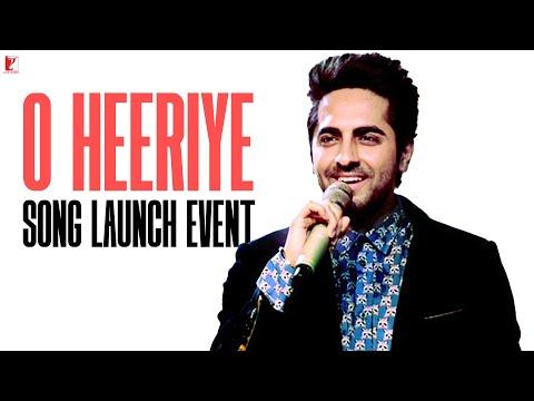 O Heeriye Song Launch Event   Ayushmann Khurrana