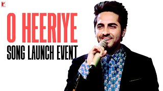 O Heeriye Song Launch Event | Ayushmann Khurrana