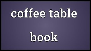 Coffee Table Book Meaning