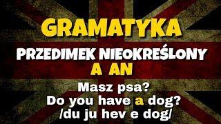 Przedimek nieokreślony A AN angielski gramatyka