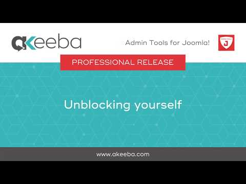 Unblocking yourself [03:21] - Akeeba Ltd