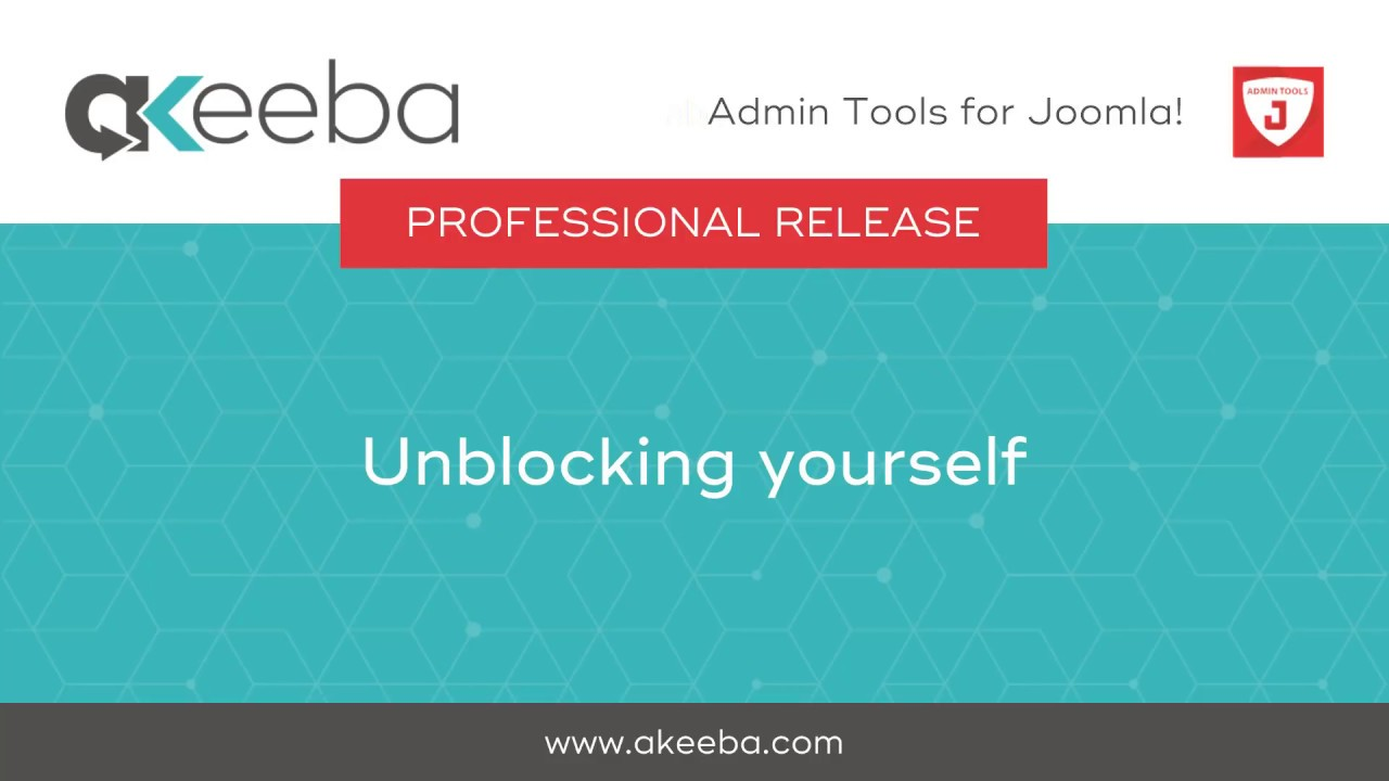Unblocking yourself [03:21] - Akeeba Ltd