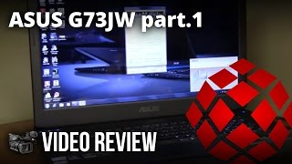 asus g73jw a1 rog gaming laptop part 1 of 2 review by xotic pc