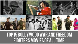 Top 15 Bollywood War And Freedom Fighters Movies of All Time | Made In Bollywood MIB|