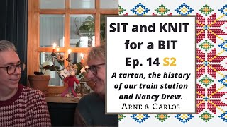 Sit and Knit for a Bit with ARNE & CARLOS. Ep 14, Season 2