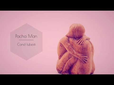 Pacha Man - Cand Iubesti (prod. by Style da Kid)