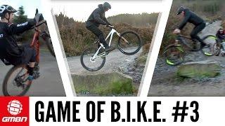 Game Of Bike #3 With Martyn, Neil, Scott and Blake | Mountain Bike Skills